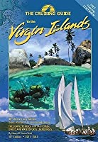 Cruising Guide to the Virgin Islands: The Complete Guide for Yachtsmen, Divers and Watersports Enthusiasts