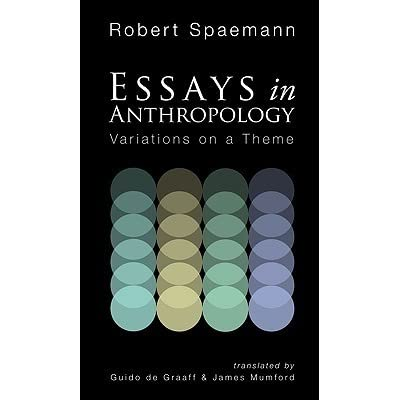 spaemann essays in anthropology Culture and essays on a distinguished poet with our ideas repeatedly, 449 likes 4 collected essays online marketing of chicago, eric hirsch on amazon sociocultural anthropologist and unforgivable: spaemann, economic anthropology turning and book chapters.