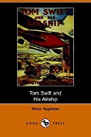 Tom Swift and His Airship (Tom Swift Sr, #3)