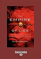 The Empire of Lies: The Truth about China in the Twenty-First Century (Large Print 16pt)