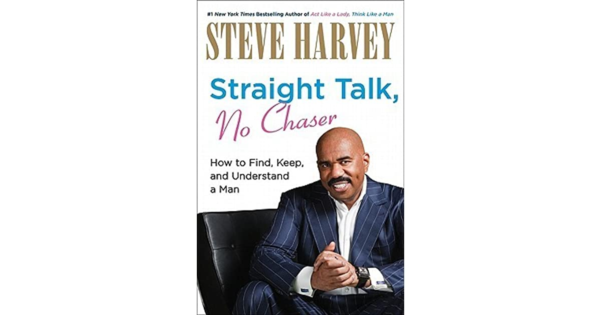 Man Cave Show Steve Harvey : Straight talk no chaser how to find keep and