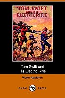 Tom Swift and His Electric Rifle (Tom Swift Sr, #10)