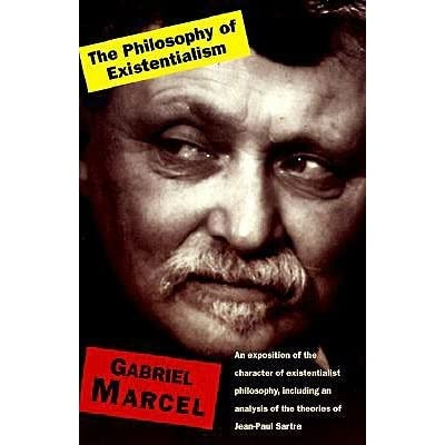 french existentialism philosophers gabriel marcel and