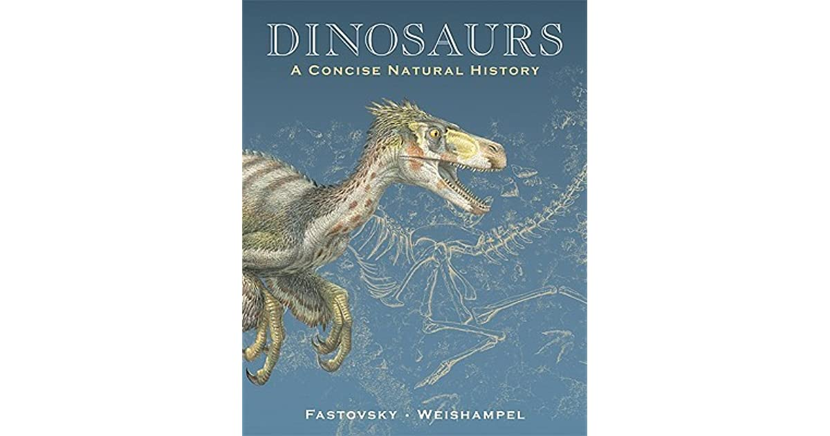 Dinosaurs A Concise Natural History