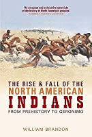 The Rise And Fall Of The North American Indians
