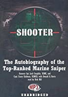 Shooter: The Autobiography of the Top-Ranked Marine Sniper