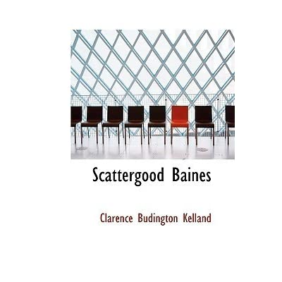 Scattergood Baines by Clarence Budington Kelland — Reviews ...