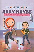 It's Music to My Ears (Amazing Days of Abby Hayes (Prebound))
