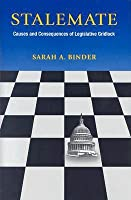 Stalemate: Causes and Consequences of Legislative Gridlock