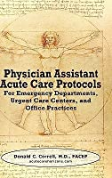 Physician Assistant Acute Care Protocols: For Emergency Departments, Urgent Care Centers, and Office Practices