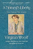 A Moment's Liberty: The Shorter Diary
