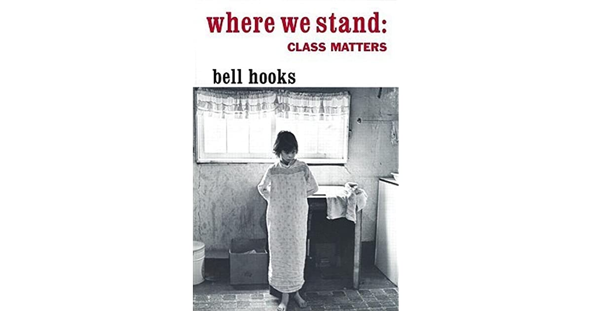 where we stand class matters short Where we stand: class matters by bell hooks starting at $998 where we stand: class matters has 2 available editions to buy at half price books marketplace.
