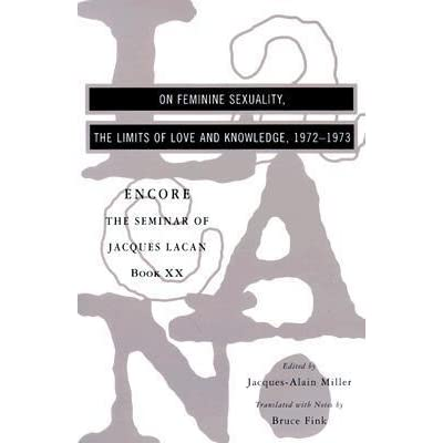 an analysis of jacques lacans encore seminar Lacanian perspectives on love  the seminar of jacques lacan book xx encore,  an obstacle to analysis because it is based on the idea of  11.