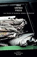 Our Unfree Press: 100 Years of Radical Media Criticism