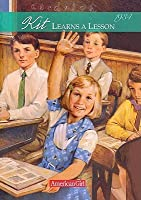 Kit Learns a Lesson: A School Story (American Girls Collection)