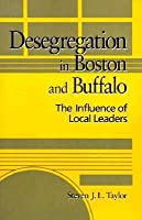 Desegregation in Boston and Buffalo: The Influence of Local Leaders