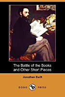 The Battle of the Books and Other Short Pieces (Dodo Press)