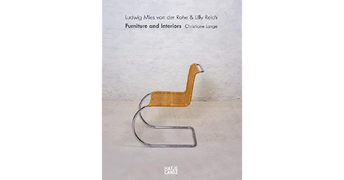 Ludwig Mies Van Der Rohe & Lilly Reich: Furniture and