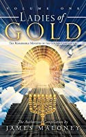 Ladies of Gold, Volume 1: The Remarkable Ministry of the Golden Candlestick
