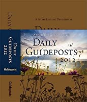 Daily Guideposts 2012: A Spirit-Lifting Devotional