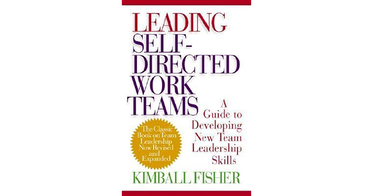 a discussion on self directed work teams After exploring characteristics of self-directed teams, the theme of leadership is  reviewed  lessons from the earlier 'socio-technical systems' work on  organizational design  things to be: ' i want things done my way, no  discussions allowed.