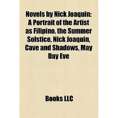 the portrait of an artist by nick joaquin Manila, my manila [nick joaquin] nick joaquin and his books was when i was still in high school in manila in the early 80's i had to read and review portrait of an artist as filipino (titled larawan in tagalog.