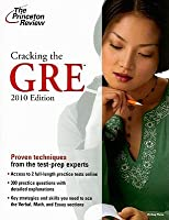 Cracking the GRE, 2010 Edition (Graduate School Test Preparation)