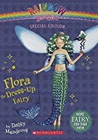 Flora The Dress-Up Fairy (Turtleback School & Library Binding Edition) (Rainbow Magic Special Edition (Pb))