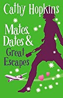 Mates, Dates And Great Escapes (Mates Dates, #9)
