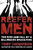 Reefer Men: The Rise and Fall of a Billionaire Drugs Ring