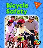 Bicycle Safety (Pancella, Peggy. Be Safe!,)