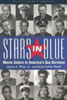 Stars in Blue: Movie Actors in America's Sea Services (Bluejacket Books) (Bluejacket Books) (Bluejacket Books)