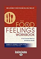 The Food and Feelings Workbook: A Full Course Meal on Emotional Health (Large Print 16pt)