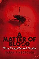 A Matter of Blood (The Dog-Faced Gods, #1)