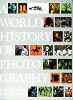 World History of Photography (Fourth Edition)