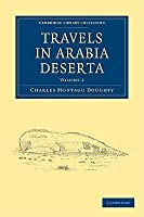 Travels in Arabia Deserta (Cambridge Library Collection - Travel and Exploration) (Volume 2)