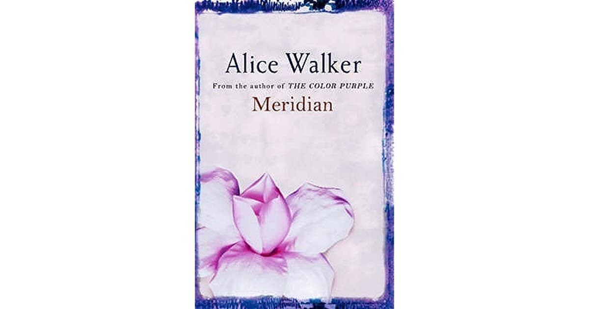 meridian by alice walker essays Two essays each on the works of alice walker and paule marshall, three essays  on  hood is a comparative study of that theme in alice walker's novel meridian.