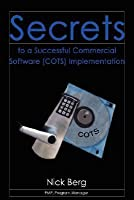 Secrets to a Successful Commercial Software (Cots) Implementation