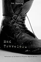 Mad Travelers: Reflections on the Reality of Transient Mental Illnesses