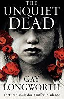 The Unquiet Dead. Gay Longworth