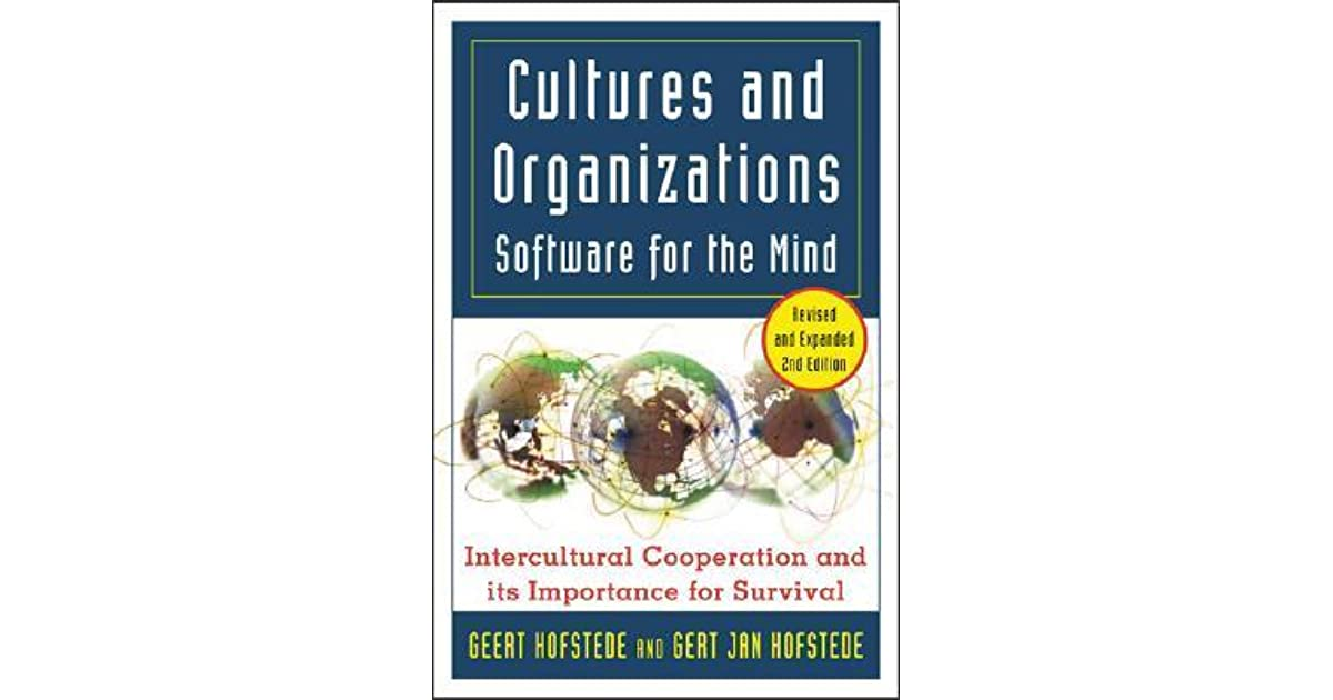 hofstede cultures and organizations software Согласно geert hofstede,  geert hofstede - cultures consequences:  cultures and organizations: software of the mind .