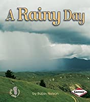 A Rainy Day (First Step Nonfiction: Weather)