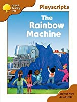 The Rainbow Machine (Oxford Reading Tree, Stage 8, Magpies Playscripts)