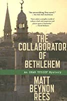The Collaborator of Bethlehem: An Omar Yussef Mystery
