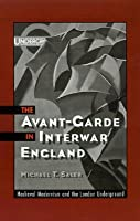 The Avant-Garde in Interwar England: Medieval Modernism and the London Underground