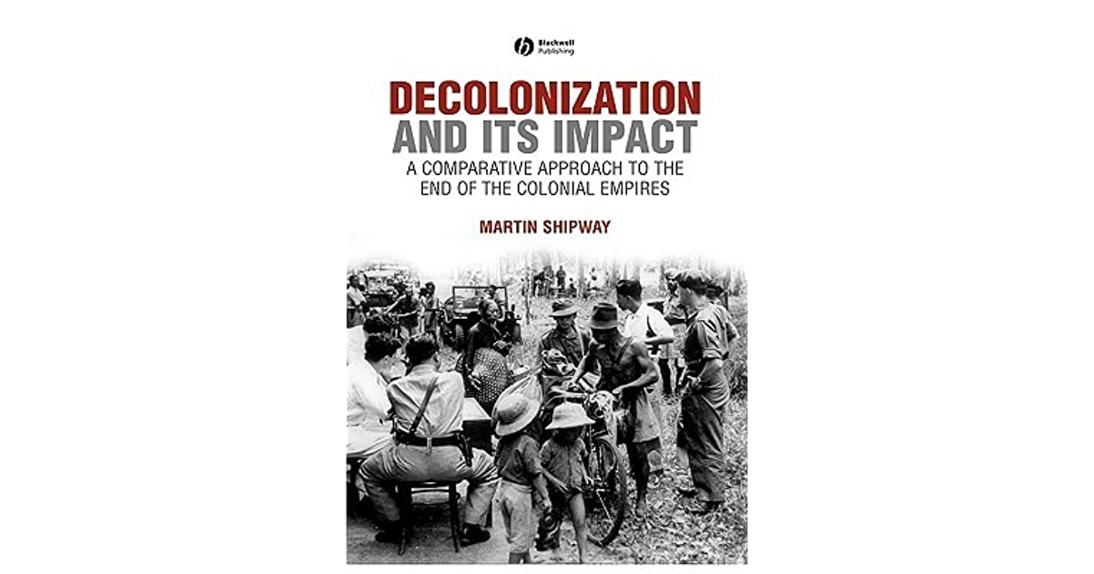 decolonization and influence of the cold During the cold war, the us fought against the soviet union by helping the new nations to not be communist self-determination is a major theme of decolonization because without that,.