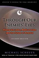 Through Our Enemies' Eyes: Osama bin Laden, Radical Islam, and the Future of America, Revised Edition