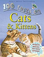 100 Facts On Cats And Kittens (100 Facts)