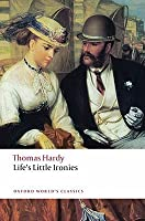 Life's Little Ironies (Oxford World's Classics)