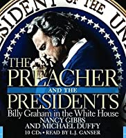The Preacher & The Presidents : Billy Graham's White House Crusade. 10 CDs